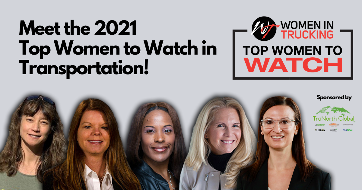 Women In Trucking Association Announces 2021 Top Women to Watch in Transportation