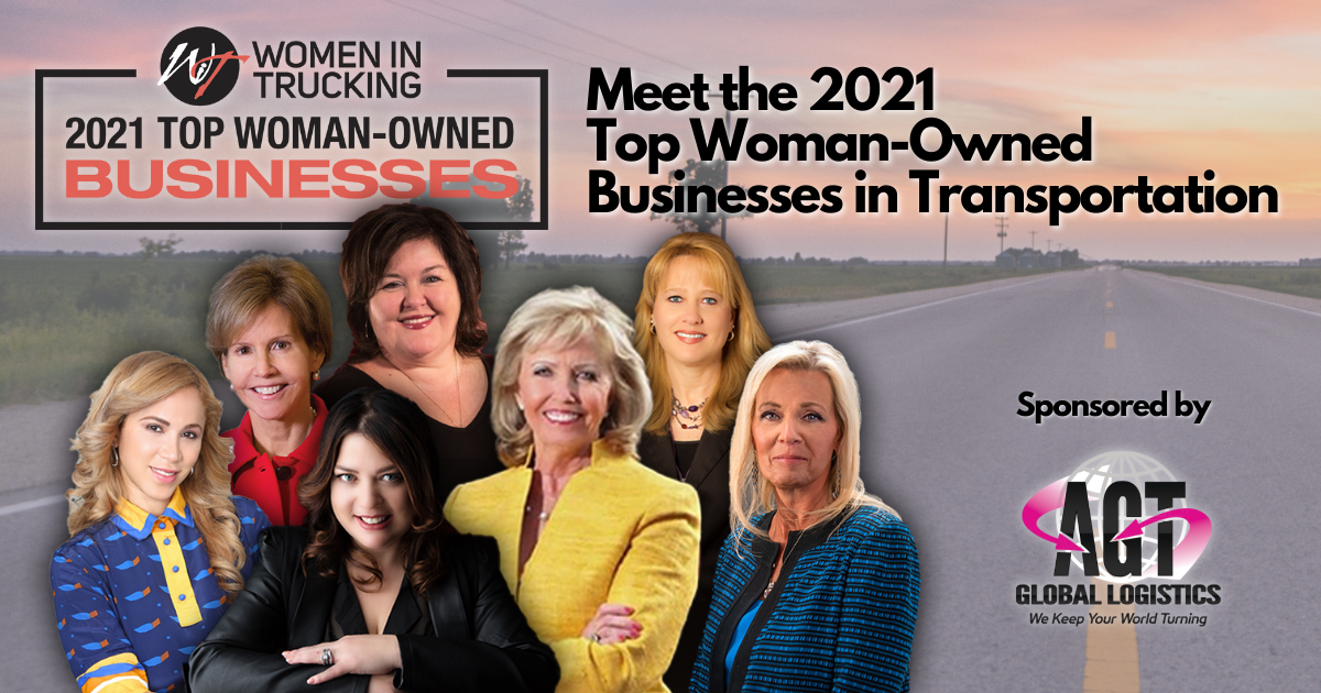Women In Trucking Association Names 2021 Top Woman-Owned Businesses in Transportation