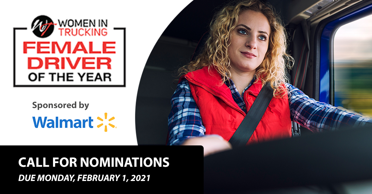 Call for Nominations: Women In Trucking 2021 Female Driver of the Year Award Sponsored by Walmart