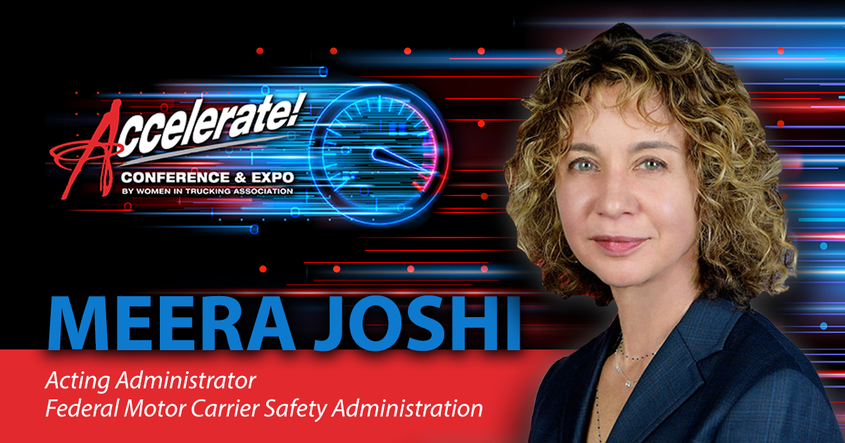 Women In Trucking Association Announces FMCSA Administrator Meera Joshi to Keynote Annual Conference